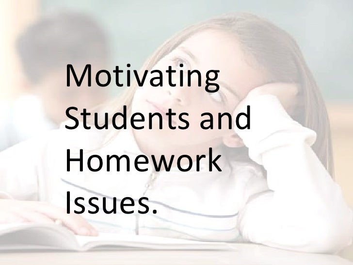 Motivating Students and Homework Issues.