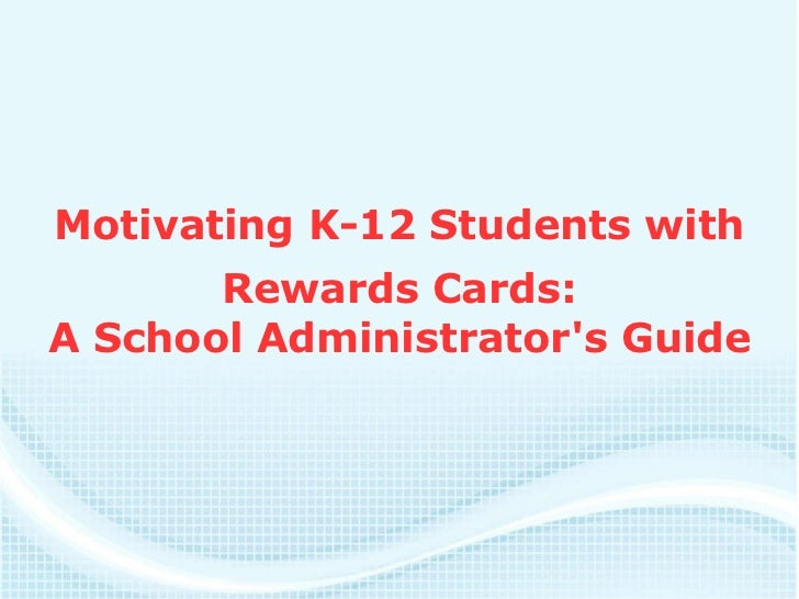 Motivating K-12 Students with Student Reward Cards - A School Administrator's Guide