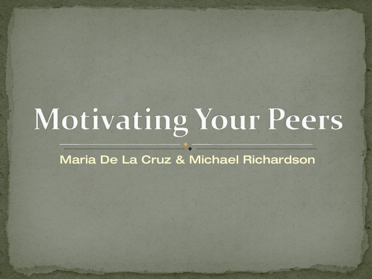 Motivating Your Peers