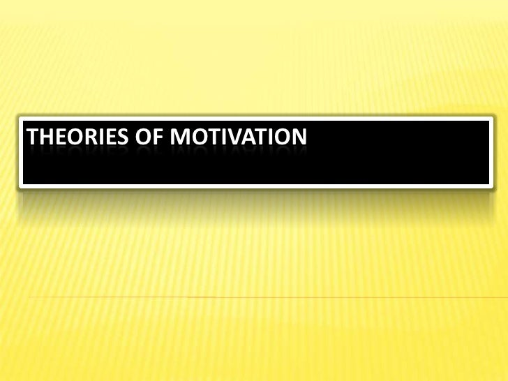 Theories of Motivation<br />