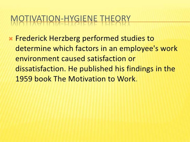 teachers job satisfaction and dissatisfaction herzberg Job satisfaction and job dissatisfaction according to fredrick herzberg's motivation-hygiene theory (also called the two-factor theory), you can love and hate your job at the same time.