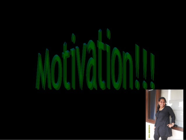 Defination of Motivation • The definition of motivation is to give reason, incentive, enthusiasm, or interest that causes ...