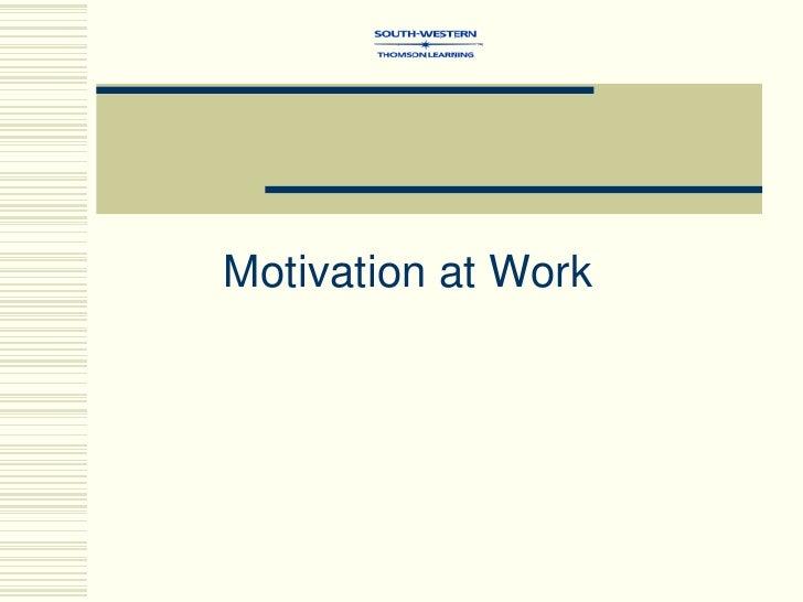 Motivation at Work<br />