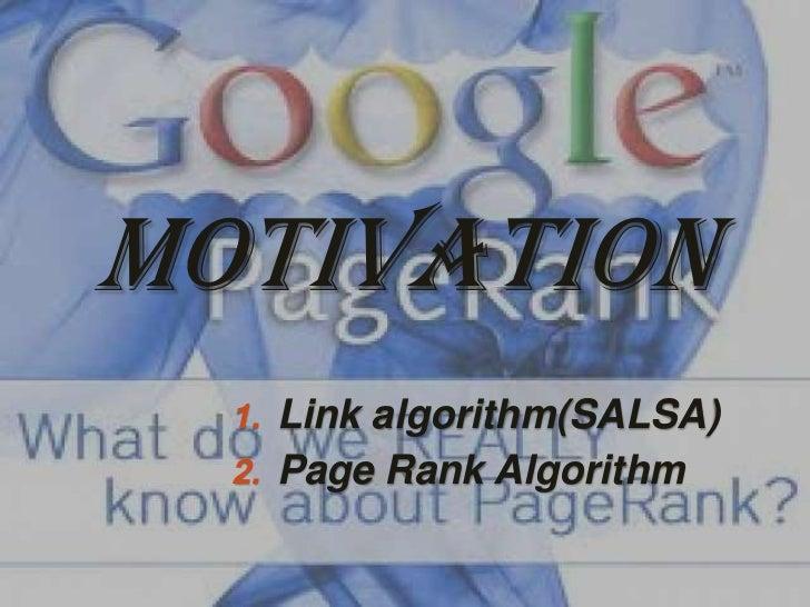 Motivation  1. Link algorithm(SALSA)  2. Page Rank Algorithm