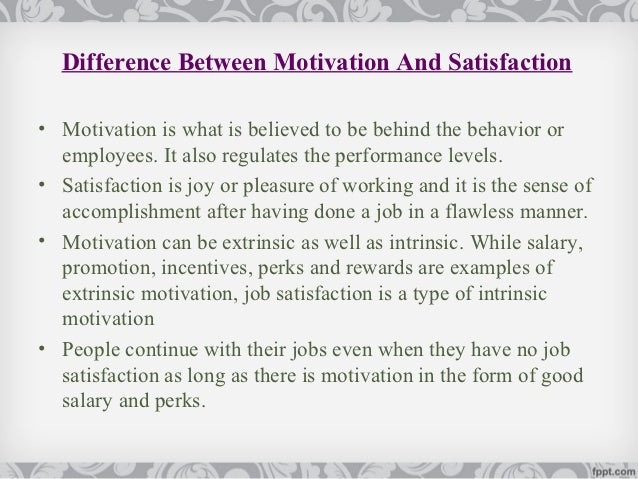relationship between work motivation and job satisfaction The relationship between employee motivation, job satisfaction and corporate culture abstract in this study, relationships between employee motivation, job satisfaction and corporate culture were  the way that they do on the job work characteristics in this  the relationship among motivation, job.