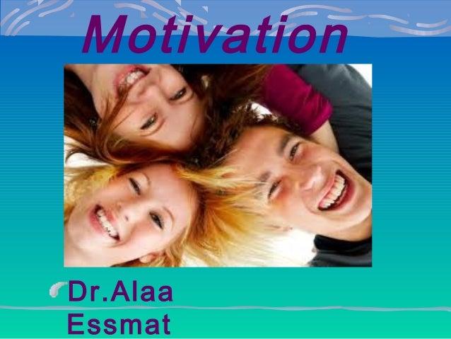 Motivation  Dr.Alaa Essmat