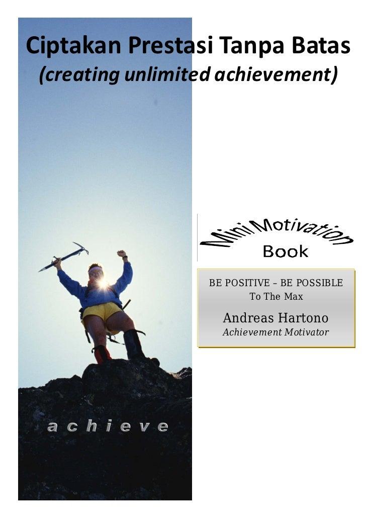 Ciptakan Prestasi Tanpa Batas  (creating unlimited achievement)                        BE POSITIVE – BE POSSIBLE          ...