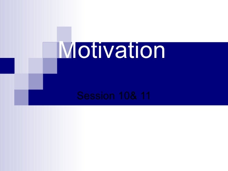 Motivation Session 10& 11
