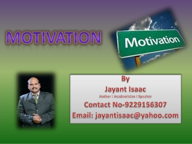 Motivation • Motivation is an internal state or condition (sometimes described as a need, desire, or want) that serves to ...