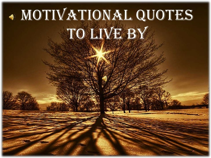 Motivational Quotes     to live by