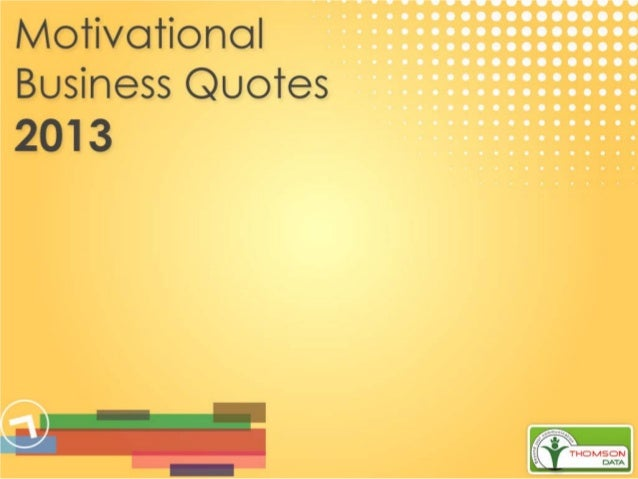 Motivational business quotes 2013