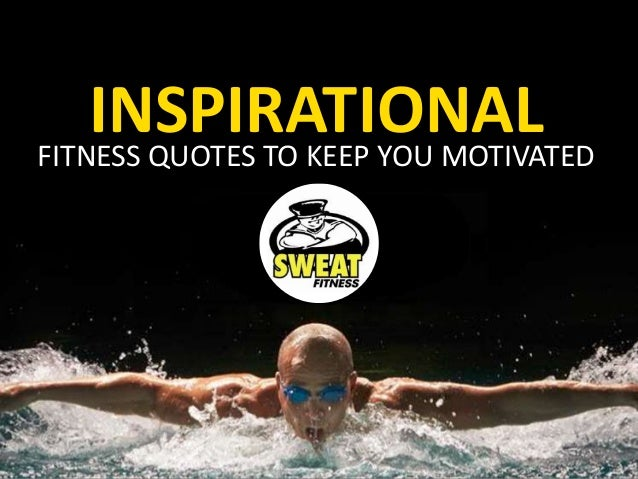 INSPIRATIONALFITNESS QUOTES TO KEEP YOU MOTIVATED
