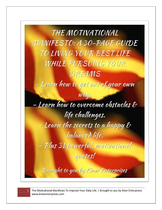 1   The Motivational Manifesto To Improve Your Daily Life. | Brought to you by Kiner Enterprises    www.kinerenterprises.com