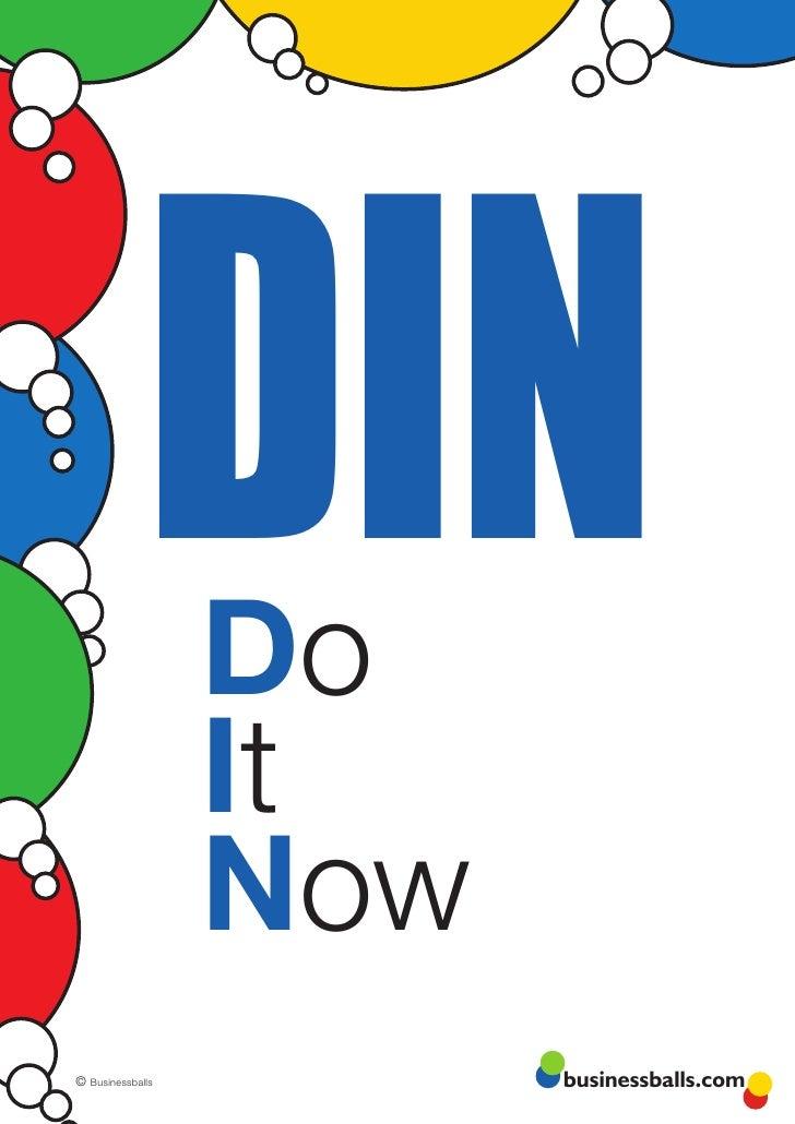DIN  Do                   It                   Now © Businessballs         businessballs.com