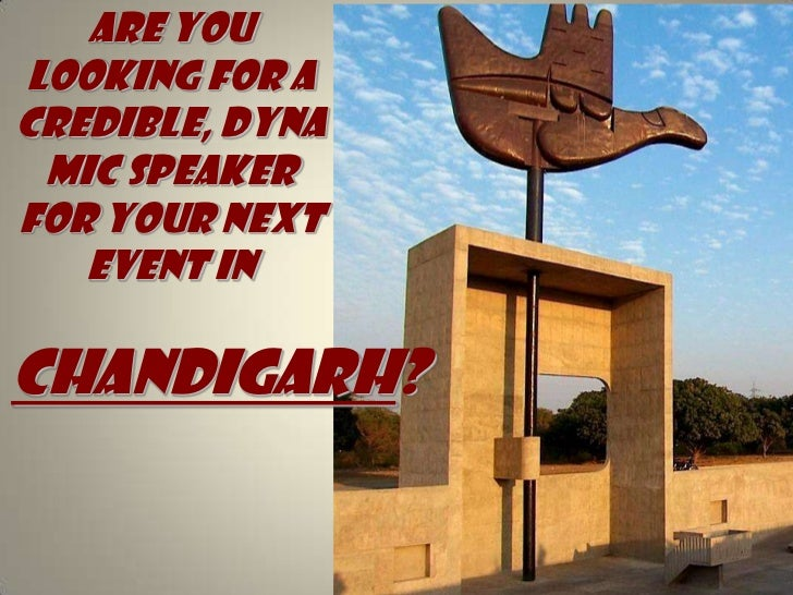 Are you looking for A credible, dynamic speaker for your next event in<br />Chandigarh?<br />