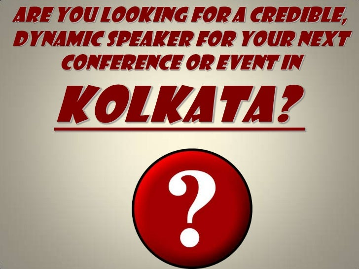 Are you looking for A credible, dynamic speaker for your next conference or event in Kolkata?<br />