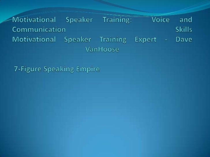 Motivational Speaker Training:  Voice and Communication SkillsMotivational Speaker Training Expert - Dave VanHoose 7-Figur...