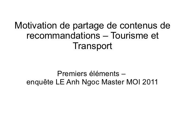 Motivation de partage de contenus de recommandations – Tourisme et Transport Premiers éléments –  enquête LE Anh Ngoc Mast...