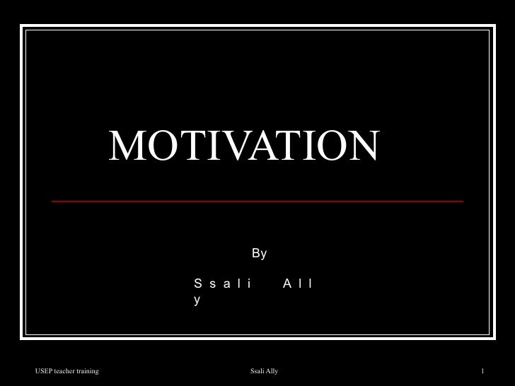 MOTIVATION By S  s  a  l  i  A  l  l  y
