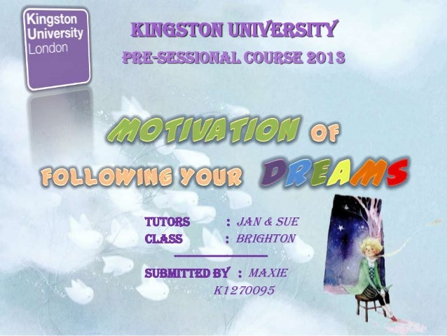 KINGSTON UNIVERSITY Pre-Sessional Course 2013  Tutors Class  : Jan & Sue : Brighton  -----------------------Submitted by :...