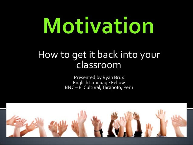 How to get it back into yourclassroomPresented by Ryan BruxEnglish Language FellowBNC – El Cultural,Tarapoto, Peru