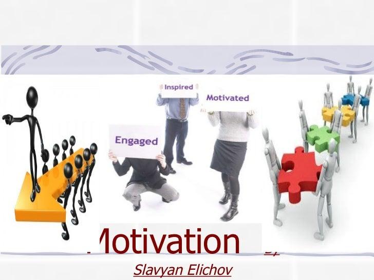 Motivation  By Slavyan Elichov