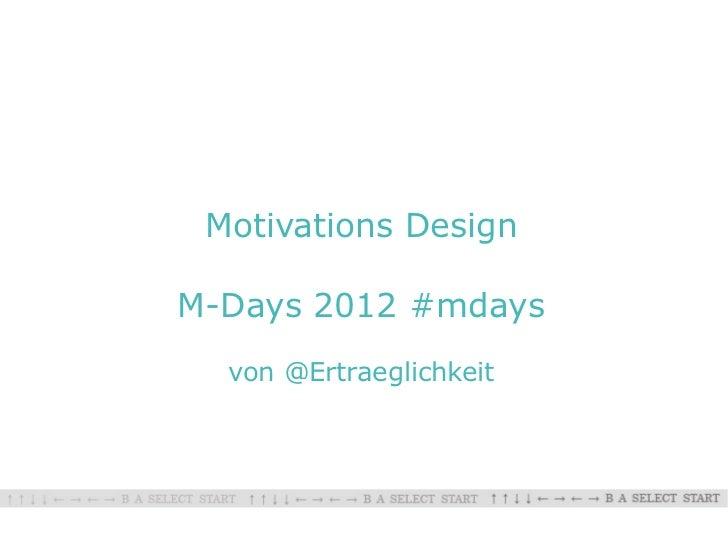 Motivations DesignM-Days 2012 #mdays  von @Ertraeglichkeit