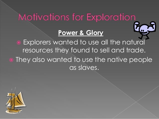 motivations for exploring