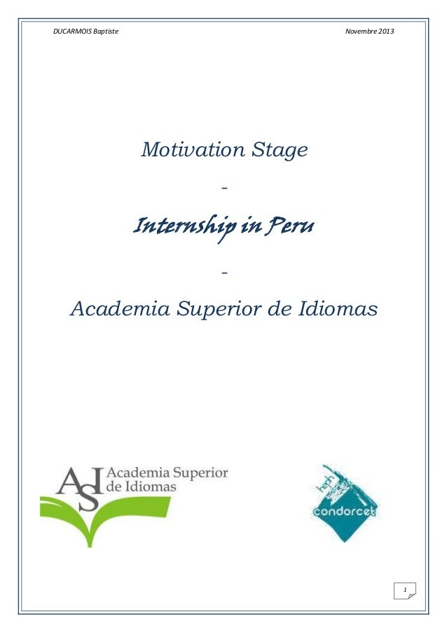 DUCARMOIS Baptiste  Novembre 2013  Motivation Stage -  Internship in Peru Academia Superior de Idiomas  1