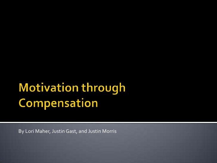 Motivation through compensation