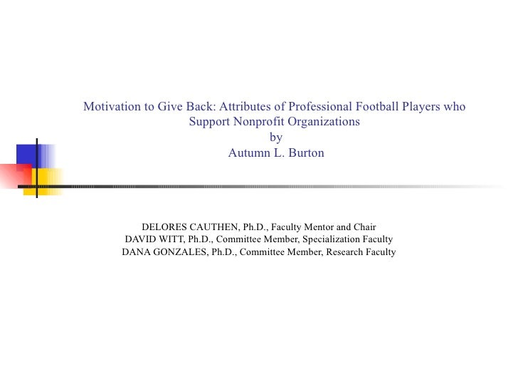Motivation to Give Back: Attributes of Professional Football Players who  Support Nonprofit Organizations  by Autumn L. Bu...