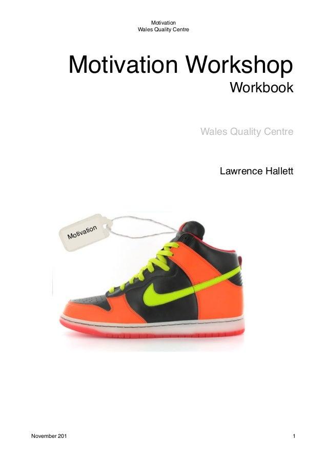 Motivation Wales Quality Centre  Motivation Workshop Workbook Wales Quality Centre  Lawrence Hallett  tion tiva Mo  Novemb...