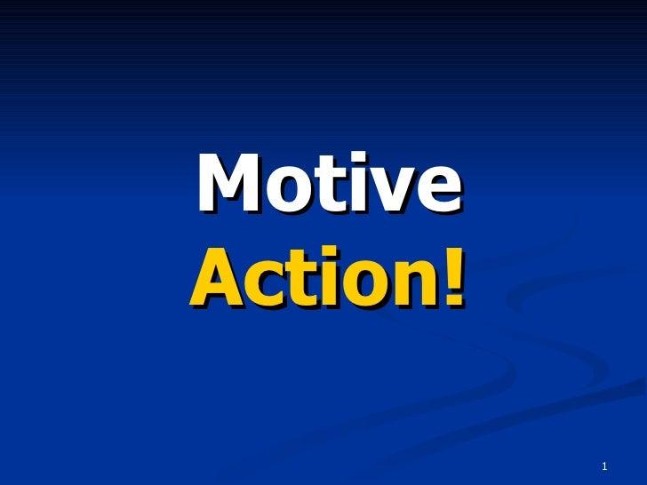 Motive Action!            1