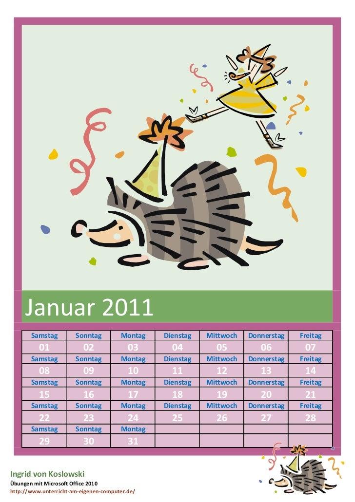 Januar 2011       Samstag         Sonntag         Montag   Dienstag   Mittwoch   Donnerstag   Freitag          01         ...