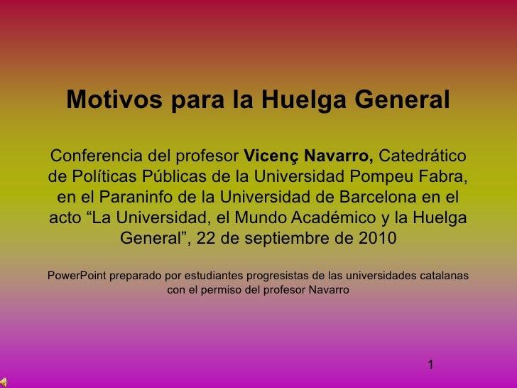 Motivos para la Huelga General  Conferencia del profesor Vicenç Navarro, Catedrático de Políticas Públicas de la Universid...