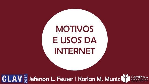 Motivos e usos da internet no Brasil