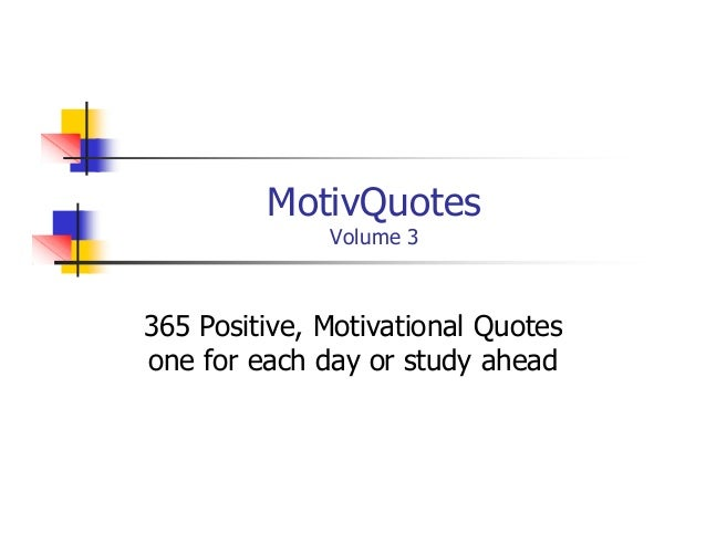 MotivQuotesVolume 3365 Positive, Motivational Quotesone for each day or study ahead