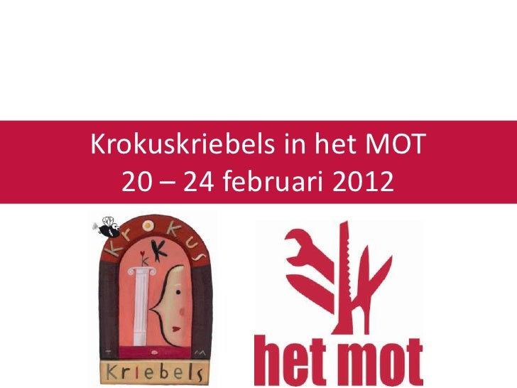 Krokuskriebels in het MOT  20 – 24 februari 2012