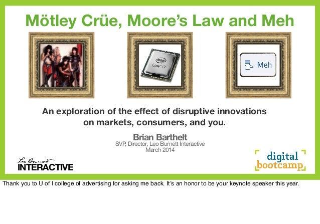 Motley Crue, Moore's Law & Meh, U of I Digital Bootcamp Kenote Speech 2014