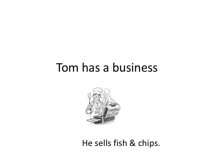 case study - Tom has a business