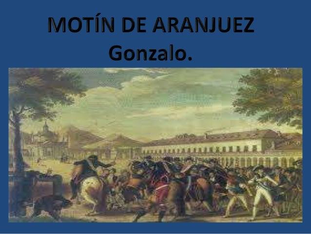 • Motín de Aranjuez………………………………..pág. 1• Índice……………………………………………………pág. 2• Carlos IV y Godoy………………………………...pág. 3• Tratado...