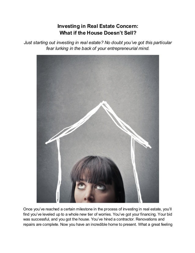 Investing in Real Estate Concern:  What if the House Doesn't Sell?