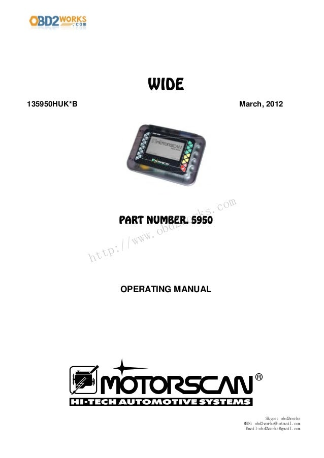 WIDE 135950HUK*B March, 2012 PART NUMBER. 5950 OPERATING MANUAL ® Skype: obd2works MSN: obd2works@hotmail.com Email:obd2wo...