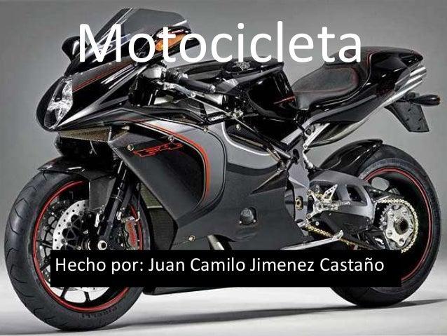 Motocicleta Hecho por: Juan Camilo Jimenez Castaño
