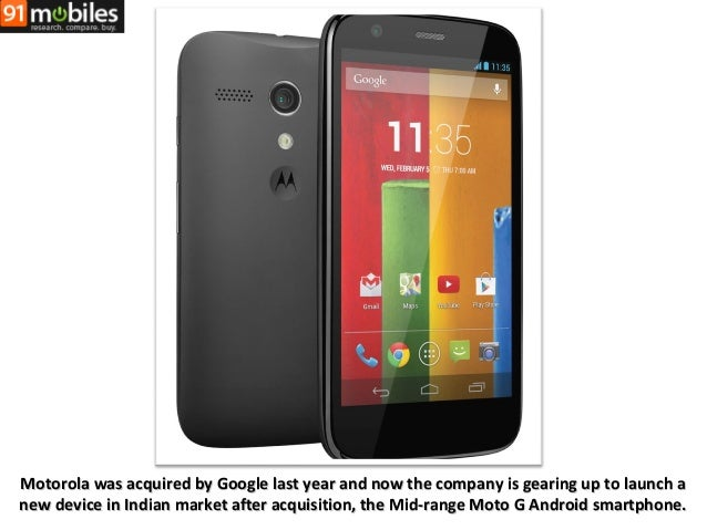 Motorola was acquired by Google last year and now the company is gearing up to launch a new device in Indian market after ...