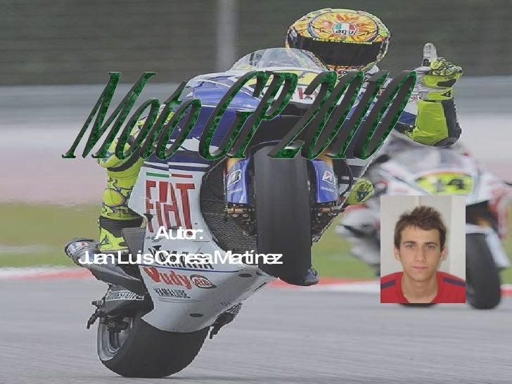 Autor: Juan Luis Conesa Martínez Moto GP 2010