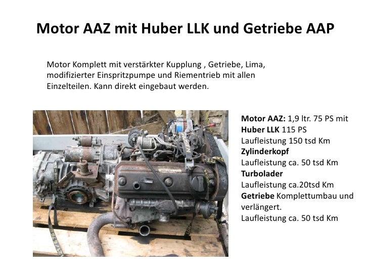 Motor AAZ mit Huber LLK und Getriebe AAP Motor Komplett mit verstärkter Kupplung , Getriebe, Lima, modifizierter Einspritz...