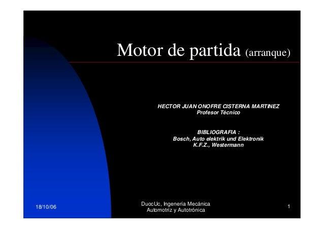 Motor de partida (arranque)                    HECTOR JUAN ONOFRE CISTERNA MARTINEZ                               Profesor...