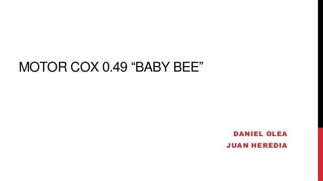 """MOTOR COX 0.49 """"BABY BEE"""" DANIEL OLEA JUAN HEREDIA"""