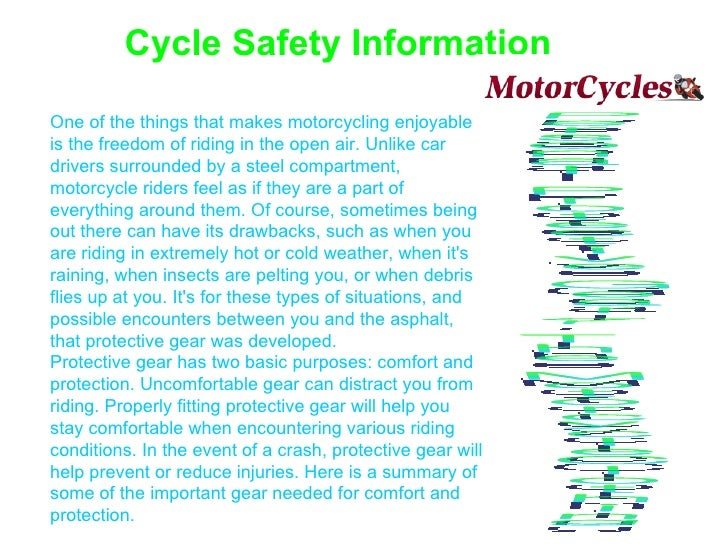 Cycle Safety Information One of the things that makes motorcycling enjoyable is the freedom of riding in the open air. Unl...